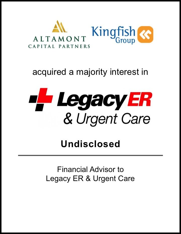 Legacy ER & Urgent Care – Majority Interest Sale*